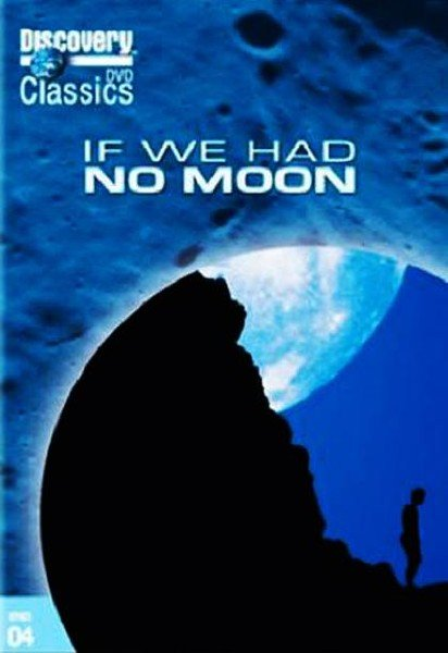 Discovery: ���� � �� ���� ���� - (If we had no moon)