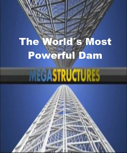 National Geographic: ���������������: ����� ������� ������� � ���� - (MegaStructures: The World's Most Powerful Dam)