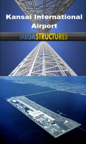National Geographic: ���������������: ������������� �������� ������ - (MegaStructures: Kansai International Airport)