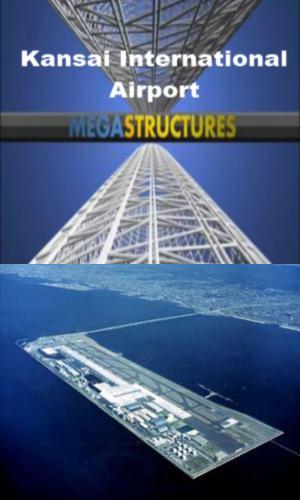 National Geographic: Суперсооружения: Международный аэропорт Кансай - (MegaStructures: Kansai International Airport)