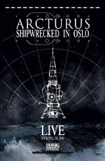Arcturus: Shipwrecked In Oslo. Live at Rockefeler, Oslo