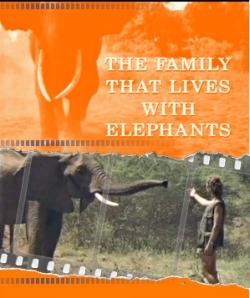 Семья, которая жила со слонами - The Family that Lives with Elephants