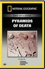National Geographic: Пирамиды смерти - (National Geographic: Pyramids of Death)