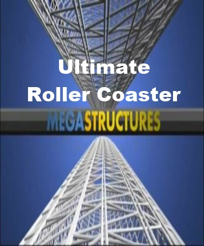 National Geographic: Суперсооружения: Гигантские русские горки - (MegaStructures: Ultimate Roller Coaster)
