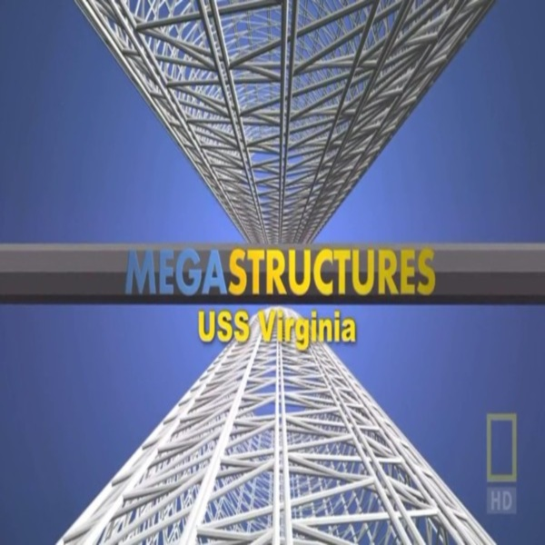 "National Geographic: ���������������: ��������� ����� ��� ��� ""���������"" - (MegaStructures: USS Virginia)"