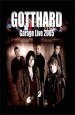 Gotthard: Garage Live 2005