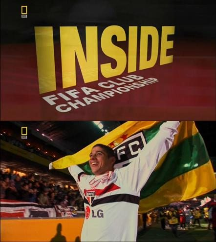 National Geographic: Взгляд изнутри. Клубный чемпионат мира ФИФА - (Inside. FIFA Club Championship)