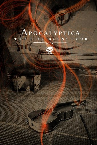 Apocalyptica - The Life Burns Tour