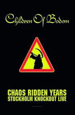 Children of Bodom - Chaos Ridden Years Stockholm Knockout live