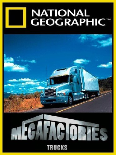 National Geographic: Суперсооружения: Мегазаводы: Тягачи - (MegaStructures. Megafactories: Trucks (Peterbilt))