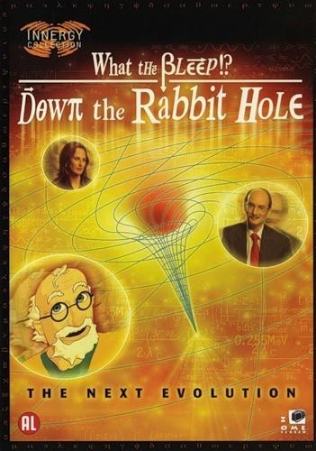 Покрытое тайной 2: Вниз по кроличьей норе - (What the Bleep!?: Down the Rabbit Hole)