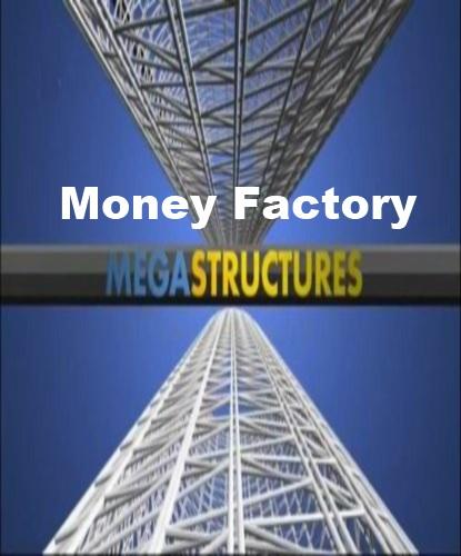 National Geographic: Суперсооружения: Фабрика денег (Производство денег) - (MegaStructures: Money Factory)