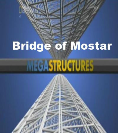 National Geographic: Суперсооружения: Мостарский мост - (MegaStructures: Bridge of Mostar)