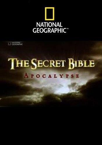 National Geographic: Секреты Библии. Апокалипсис - (The Secret Bible. Apocalypse)