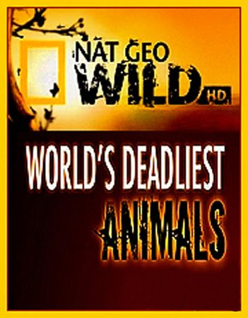 National Geographic: ����� ������� �������� ���� - (World's Deadliest Animals)