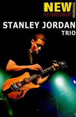 Stanley Jordan Trio: The Paris Concert