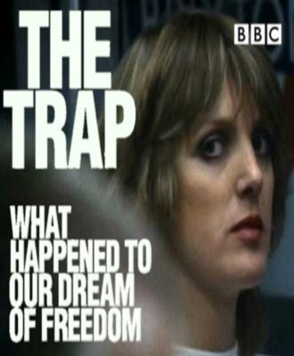 BBC: Западня: что сталось с мечтой о свободе? - (The Trap: What Happened to Our Dream of Freedom)