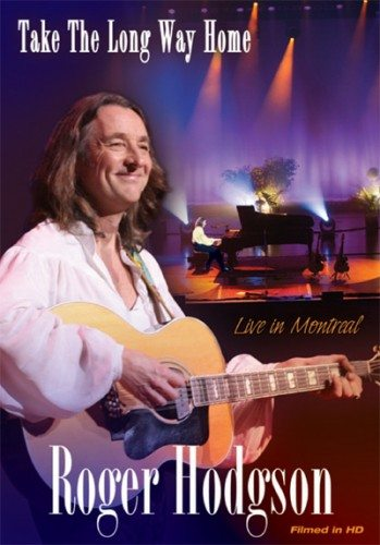 Roger Hodgson : Take the Long Way Home — Live in Montreal