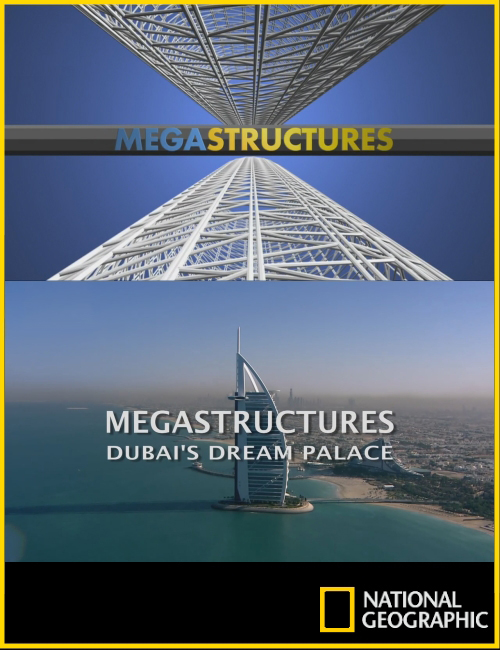 National Geographic:  Суперсооружения: Дворец мечты в Дубае - (Megastructures: Dubai's Dream Palace)
