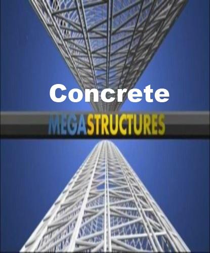 National Geographic: Суперсооружения: Бетон - (MegaStructures: Concrete)
