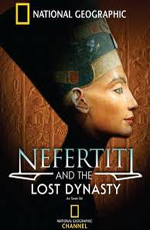 National Geographic: Одиссея Нефертити - (National Geographic: Nefertiti's Odyssey)