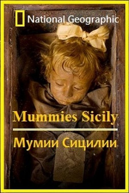 National Geographic: Мумии Сицилии - (National Geographic: Mummies Sicily)
