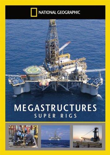 National Geographic: Суперсооружения: Нефтяные суперплатформы - (MegaStructures: Super Rigs)