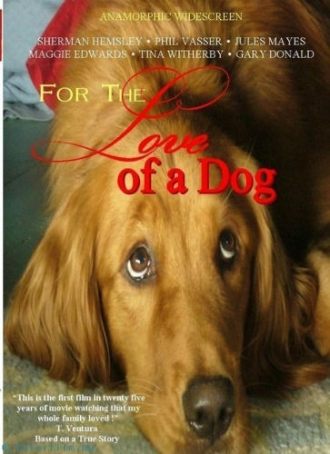 �� ����� � ����� - (For the Love of a Dog)