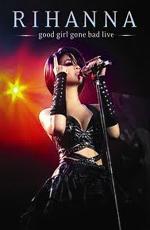 Rihanna - Good Girl Gone Bad : Live