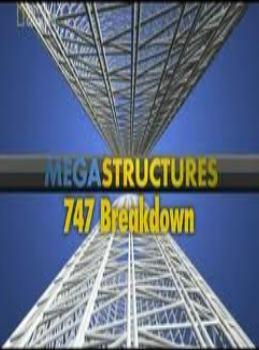 National Geographic. Суперсооружения: Мегаслом. Боинг 747 - (MegaStructures: Boing 747 Breakdown)
