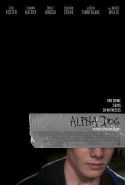Альфа Дог - Alpha Dog