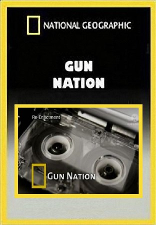 National Geographic: Вооруженная нация - (Gun nation)