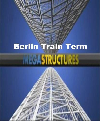 National Geographic: Суперсооружения: Грандиозный центральный вокзал Берлина - (MegaStructures: Berlin Train Terminal (Berlin's Grand Central))