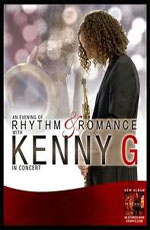 Kenny G: An Evening of Rhythm & Romance