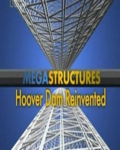 National Geographic: ���������������: ����� ������ �� ������� ������ - (MegaStructures: Hoover Dam Reinvented)
