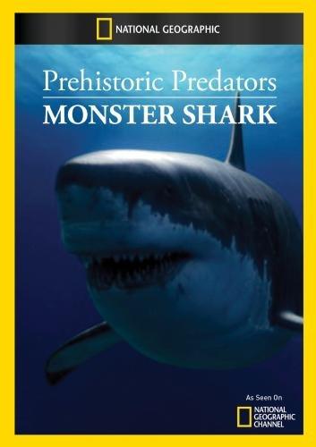 National Geographic: Доисторические хищники. Акула-чудовище - (Prehistoric Predators. Monster Shark)