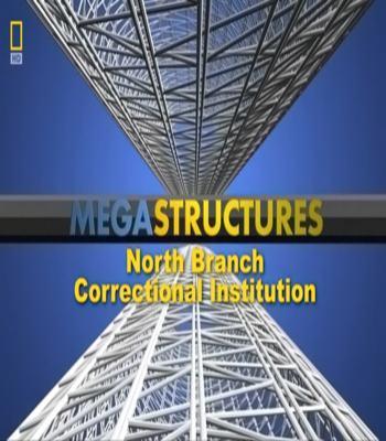 National Geographic: Суперсооружения: Исправительные учреждения. Северный филиал - (MegaStructures: North Branch Correctional Institution)