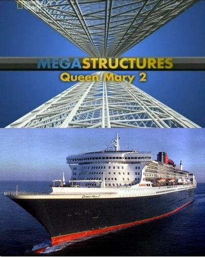 National Geographic: Суперсооружения: Квин Мэри II - (MegaStructures: Queen Mary II)