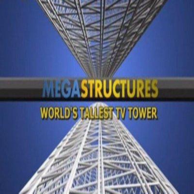 National Geographic: Суперсооружения: Самая высокая телебашня в Мире - (MegaStructures: World)