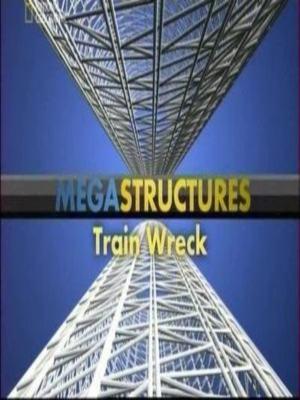 National Geographic: Суперсооружения: Мегаслом. Как умирают поезда - (MegaStructures: Train Wreck)