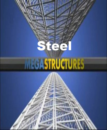 National Geographic: ���������������: ����� - (MegaStructures: Steel)