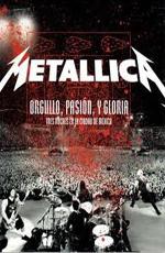 Metallica: Orgullo pasion y Gloria - Tres Noches en Mexico