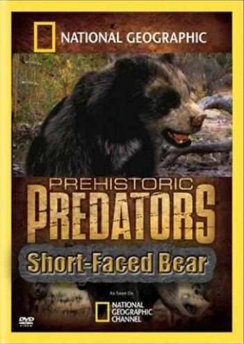 National Geographic: Доисторические хищники. Короткомордый медведь - (Prehistoric Predators: Short-Faced Bear)