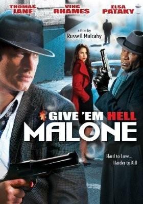 Отправь их в ад, Мэлоун - (Give 'em Hell, Malone)