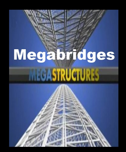 National Geographic: ���������������: ��������� - (MegaStructures: Megabridges)