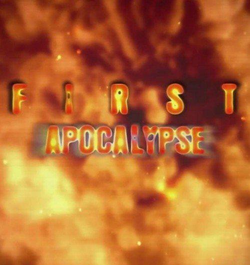 Первый Апокалипсис - (First Apocalypse)