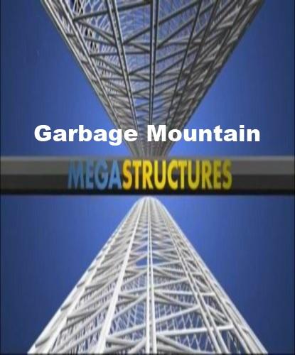 National Geographic: Суперсооружения: Гора мусора - (MegaStructures: Garbage Mountain)
