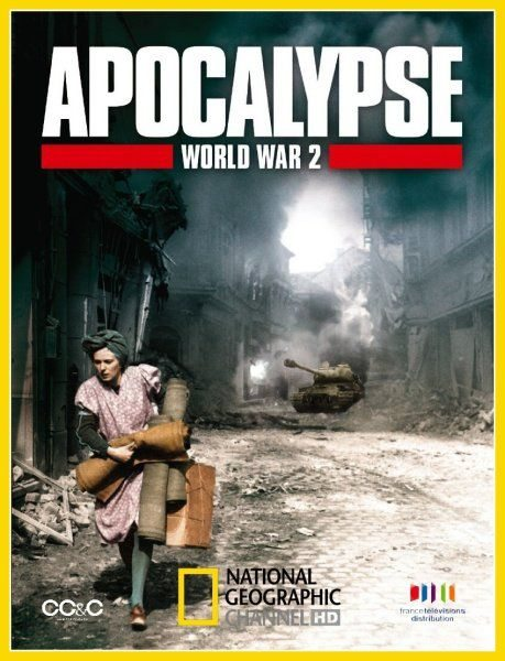 National Geographic: �����������: ������ ������� ����� - (Apocalypse: The Second World War)