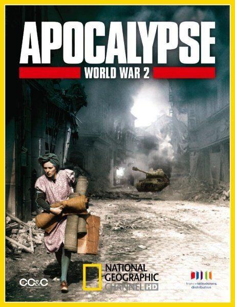 National Geographic: Апокалипсис: Вторая мировая война - (Apocalypse: The Second World War)