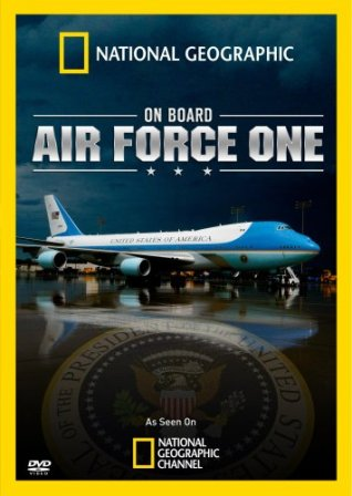 National Geographic: Суперсооружения: Борт № 1 - (MegaStructures: On Board Air Force One)